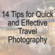 14 Tips for Quick and Effective Travel Photography -  featured - 01