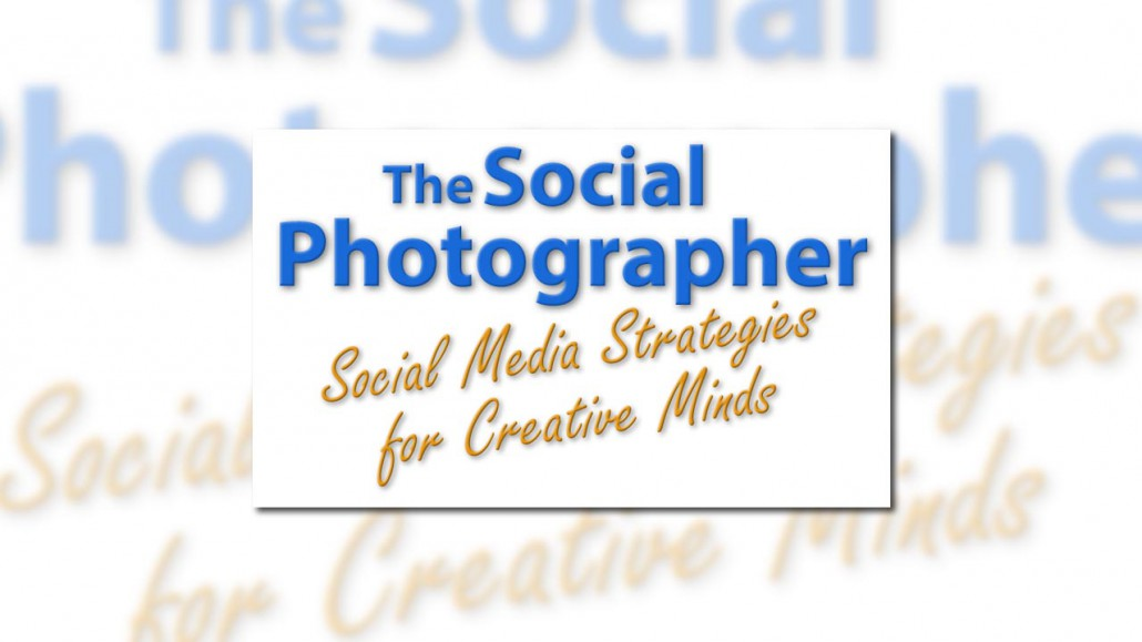 The Social Photographer - Social Media Strategies for Creative Minds ...