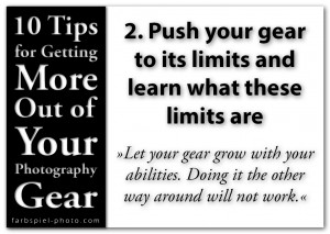 10 Tips for Getting the More Out of Your Photography Gear - 2. Push your gear to its limits and learn what these limits are