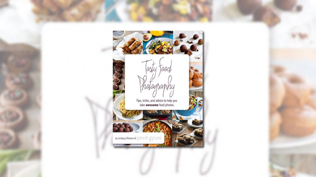 Review: Tasty Food Photography by Lindsay Ostrom - farbspiel photography