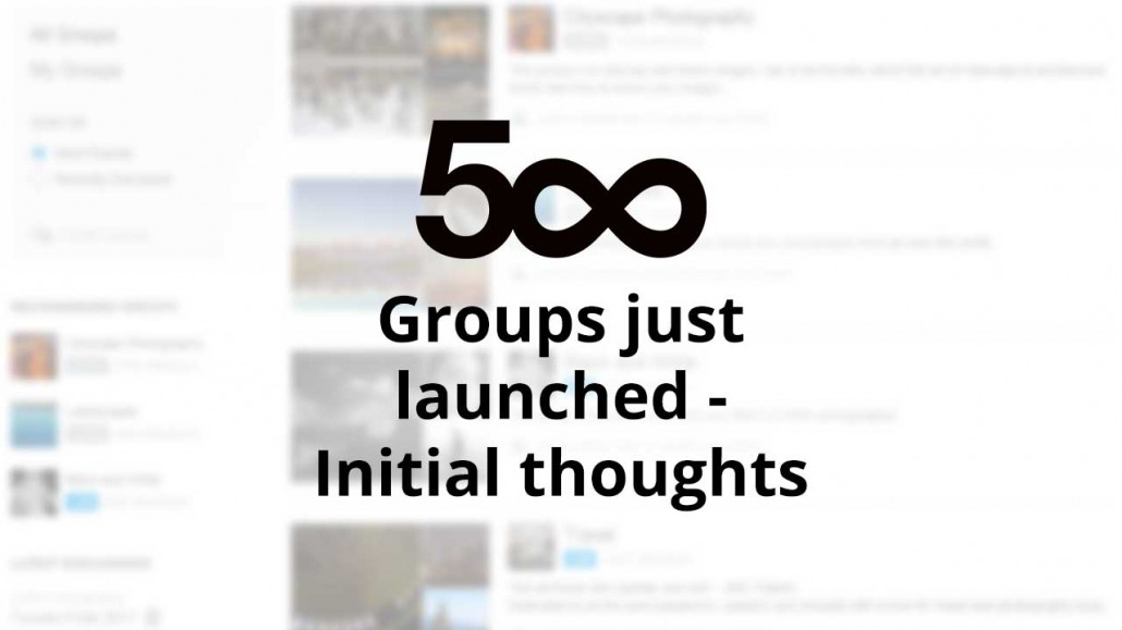 500px Groups just launched - Initial thoughts - farbspiel photography