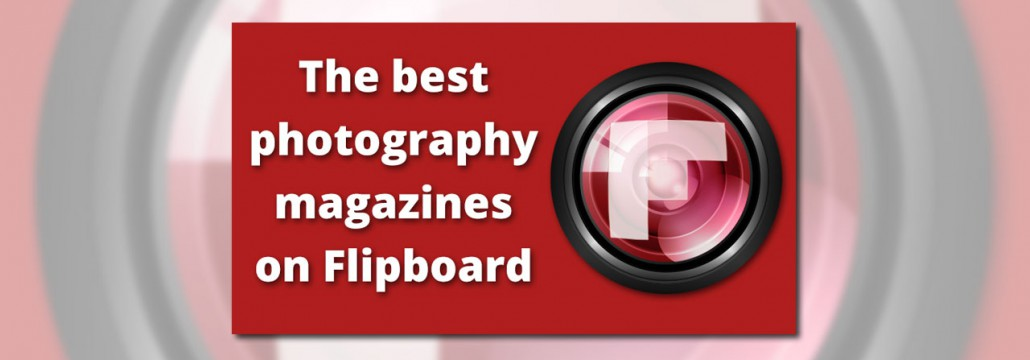 The best photography magazines on Flipboard-featured