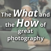 The-What-and-the-How-of-great-photography-featured-image