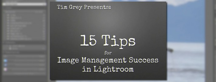 15-Tips-for-Image-Management-Success-in-Lightroom-5---featured-image
