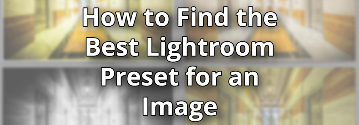 How-to-Find-the-Best-Lightroom-Preset-for-an-Image-featured-image