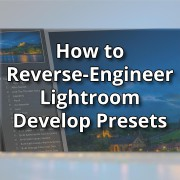 How-to-Reverse-Engineer-Lightroom-Develop-Presets---featured-image