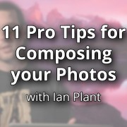 11-Pro-Tips-for-Composing-your-Photos-featured-image