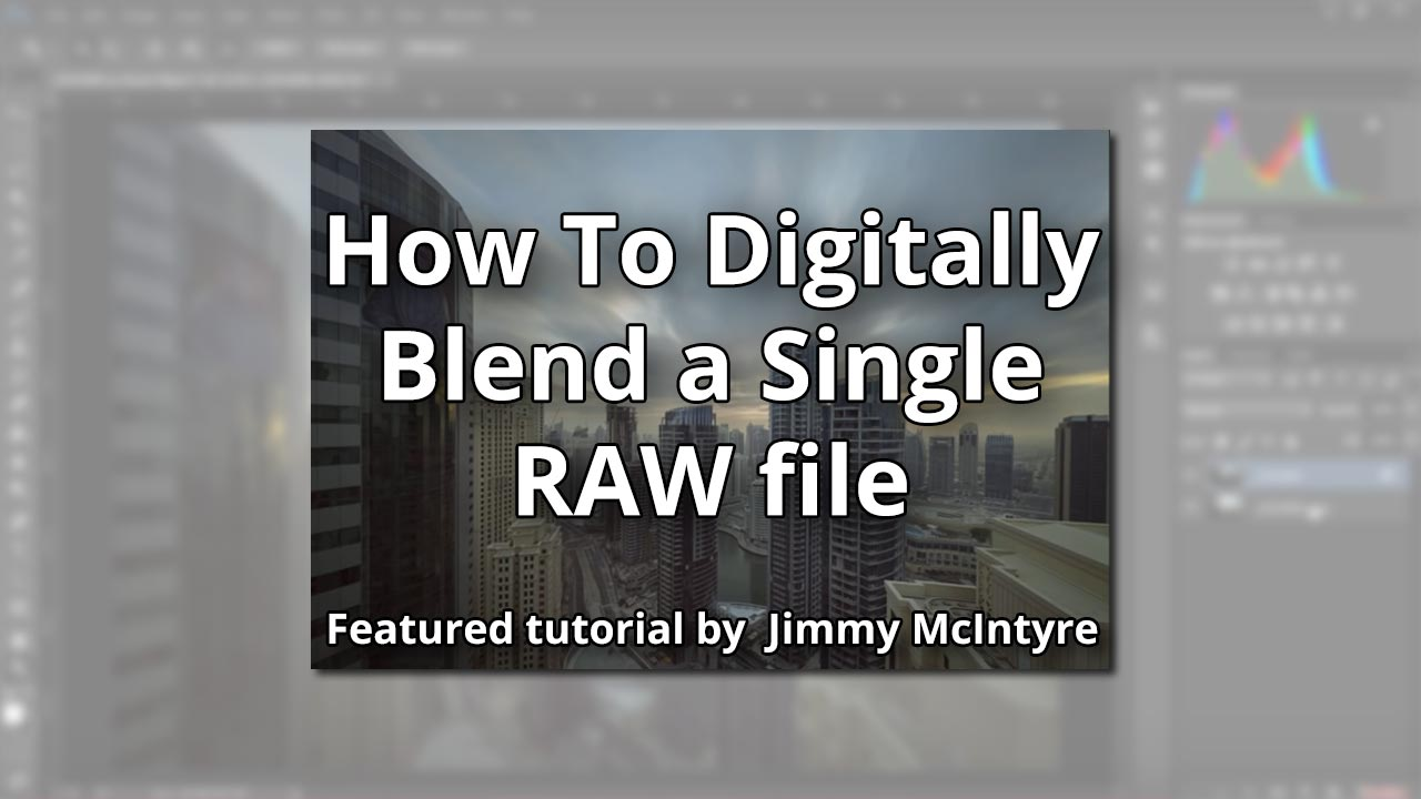 How To Digitally Blend a Single RAW file by Jimmy McIntyre