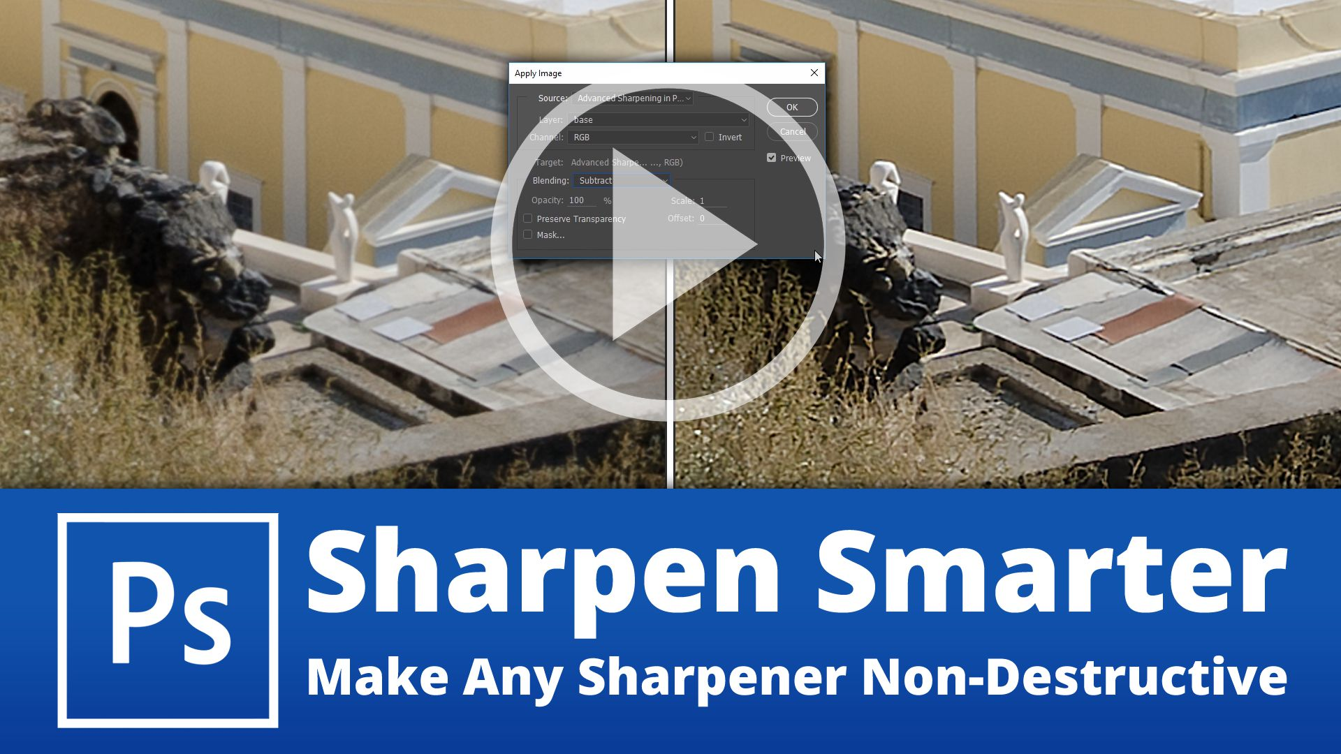 Sharpen Smarter in Photoshop – How to Make Any Sharpening Tool Non-Destructive