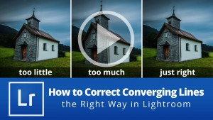 How to Correct Converging Lines the Right Way in Lightroom