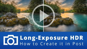 Long-Exposure HDR – How to Create it in Post