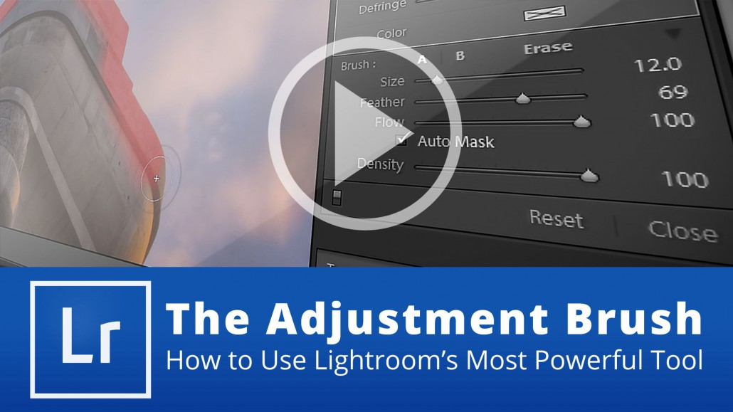 The Adjustment Brush – How to Use Lightroom's Most Powerful Tool