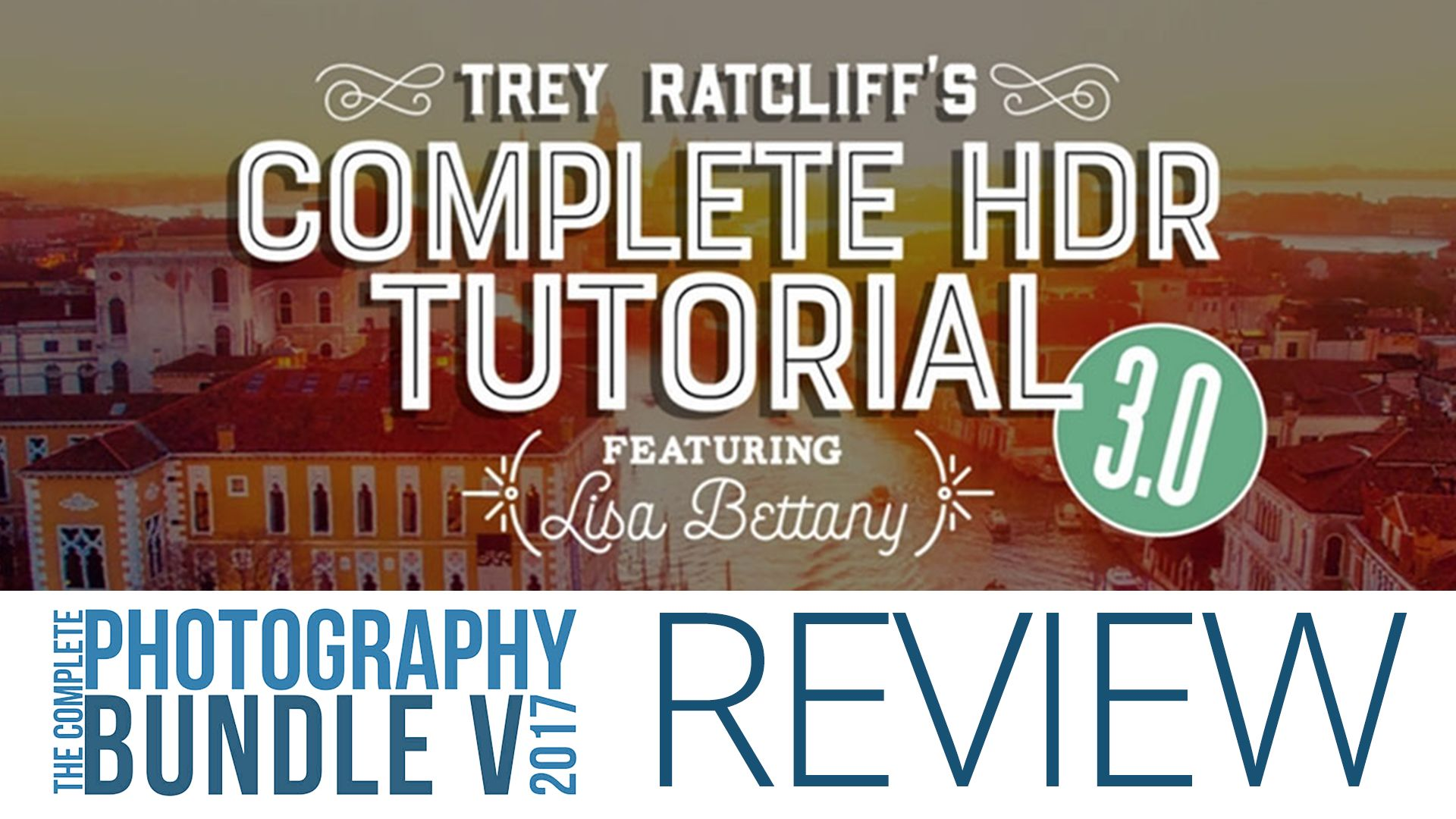 Trey Ratcliff's Complete HDR Tutorial – 5DayDeal Video Review
